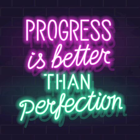 Progress is better than perfection handwritten neon lettering. Glowing vector motivation typography. Fluorescent letters on dark brick wall background