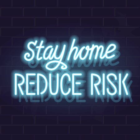 Neon stay home reduce risk handwritten lettering. Glowing vector motivation typography. Fluorescent letters on dark brick wall background Ilustrace