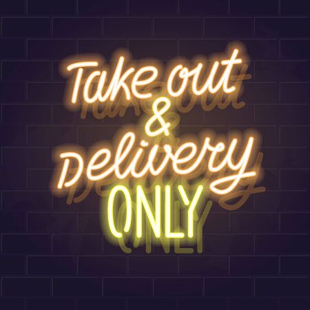 Take out and delivery only neon handwritten lettering. Glowing vector motivation typography. Fluorescent letters on dark brick wall background.