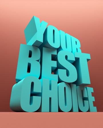 3D illustration. Your best choice volume text on color background. Modern epic poster design. Banque d'images - 104629466