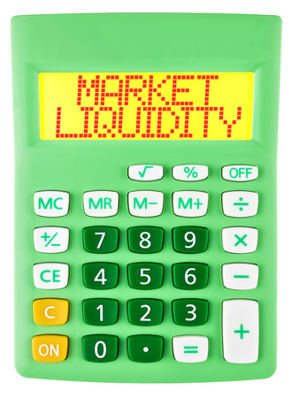 liquidity: Calculator with MARKET LIQUIDITY on display isolated on white background