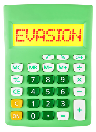 taxpayers: Calculator with EVASION on display isolated on white background