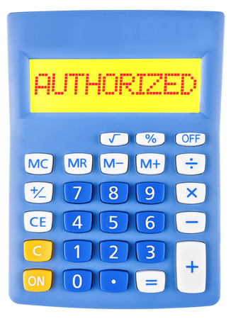 Calculator with AUTHORIZED on display isolated on white background