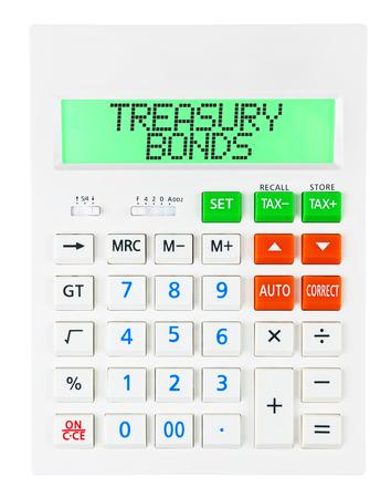 treasury: Calculator with TREASURY BONDS on display isolated on white background