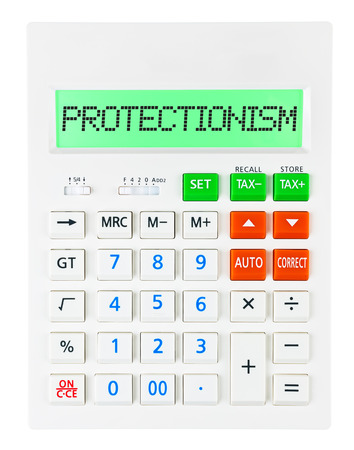 protectionism: Calculator with PROTECTIONISM on display isolated on white background Stock Photo
