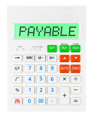 payable: Calculator with PAYABLE on display on white background Stock Photo