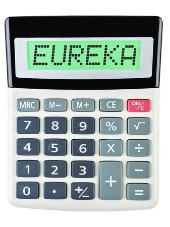 eureka: Calculator with EUREKA  isolated on display on white background