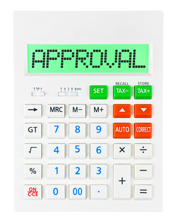 proved: Calculator with APPROVAL on display isolated on white background
