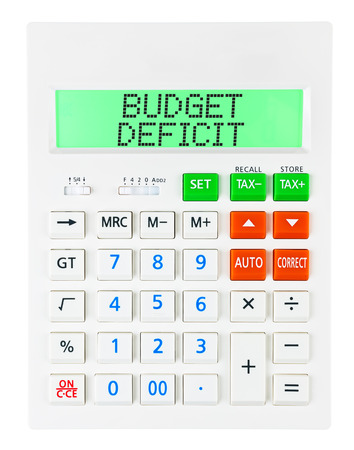 deficits: Calculator with BUDGET DEFICIT on display isolated on white background