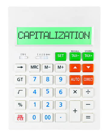 capitalization: Calculator with CAPITALIZATION on display isolated on white background