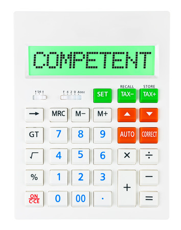 competent: Calculator with COMPETENT on display isolated on white background Stock Photo