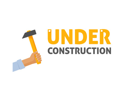rebuilding: Under construction sign vector illustration, maintenance website page emblem with text, casual man hand holding hammer symbol, poster, billboard design isolated on white background