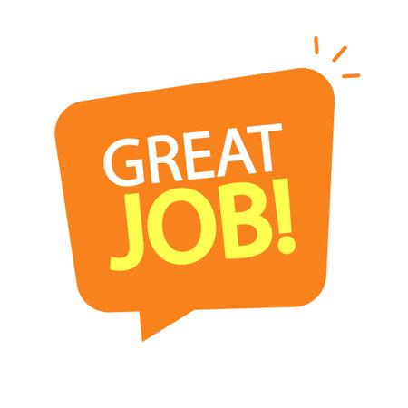 Great job text icon in speech bubble advertising message vector flat cartoon, good nice work concept modern design notice image 일러스트