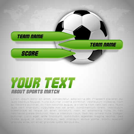score table: Soccer symbol  Football with green buttons for score information  Gray background with world symbol Vector layout