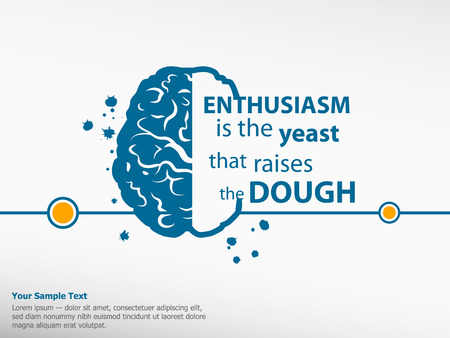Inspirational motivational quote on brain background. Enthusiasm is the yeast that raises the dough. Illustration