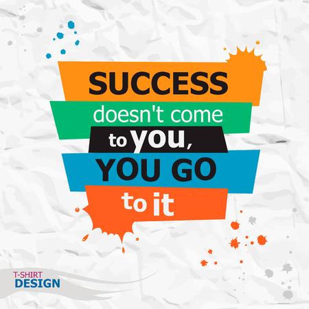 Inspirerend motieven citaat. Succes komt niet tot u komen, ga je naar het. Typografie Banner Design Concept Stock Illustratie