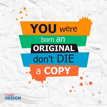 citation de motivation inspirée. Vous êtes né un original ne meurent pas une copie. Typographie Bannière Design Concept Vecteurs
