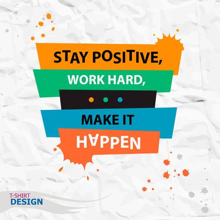 cita de motivación inspiradora. Mantener una actitud positiva, el trabajo duro, hacer que suceda. Tipografía Banner Diseño Conceptual