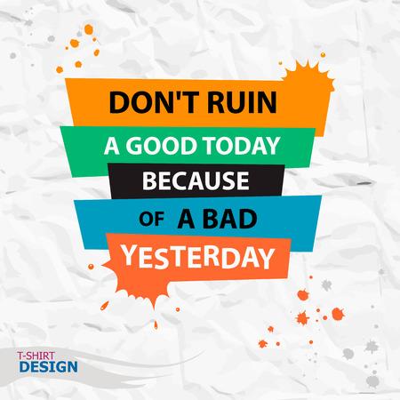 Inspirerend motieven citaat. Niet ruïneren een goed vandaag als gevolg van een slechte gisteren. Typografie Banner Design Concept Stock Illustratie