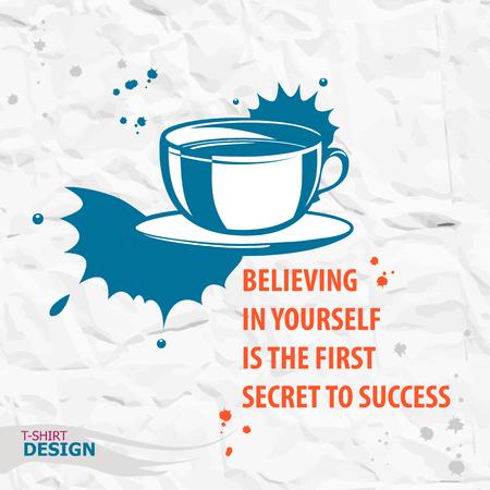 Kopje koffie en Inspirerend motievencitaat. Geloven in jezelf is het eerste geheim van het succes. Typografie Design Concept
