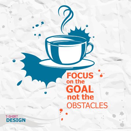 Kopje koffie en Inspirerend motievencitaat. Focus op het doel niet de obstakels. Typografie Design Concept Stock Illustratie