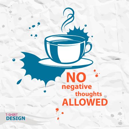 Kopje koffie en Inspirerend motievencitaat. Geen negatieve gedachten toegestaan. Typografie Design Concept
