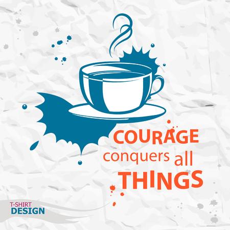 Kopje koffie en Inspirerend motievencitaat. Moed overwint alles. Typografie Design Concept