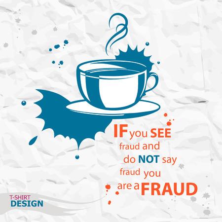 Kopje koffie en Inspirerend motievencitaat. Als je ziet fraude en zeg niet dat fraude je bent een fraude. Typografie Design Concept