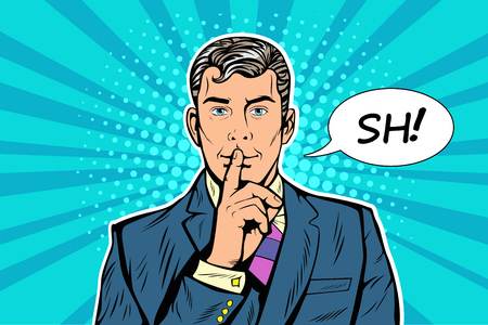 Silence mystery. The man calls for silence making gesture shhh. Pop art vector, realistic hand drawing