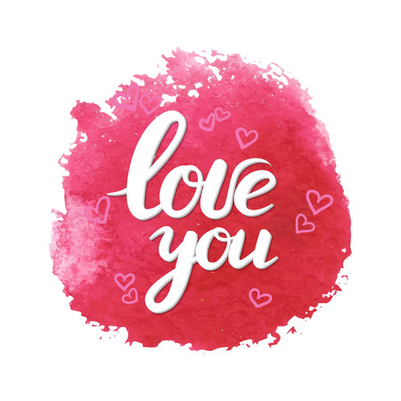 greating card: Hand drawn lettering with phrase I love you on pink watercolor spot. Cute calligraphy for for print greating card, wedding invitation.