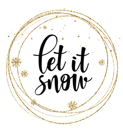 Let it snow vector poster template. Hand written lettering, sparkling typography. Golden glitter.