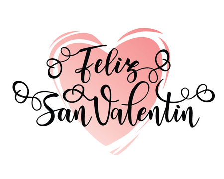 Happy Valentine's day Spanish text Feliz San Valentin. Inspirational lettering motivation poster. Use for posters, t-shirt prints, cards etc Иллюстрация