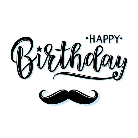 Vector illustration of a Happy Birthday Invitation with mustache. Greeting card with Happy Birthday inscription. Can be used for cards, flyers, posters, t-shirts. Illustration