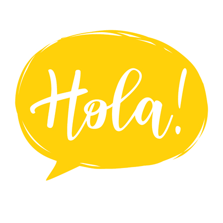 Vector illustration of Hola calligraphy, Spanish translation of Hello phrase. Lettering in yellow  speech bubble.