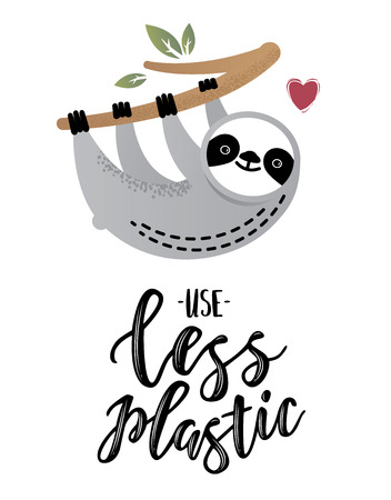 Use less plastic handwritten text title sign with a cute sloth. Waste management concept isolated illustration on white background. Vectores