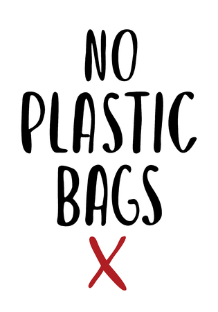 No plastic bags handwritten text title sign. Waste management concept isolated illustration on white background.