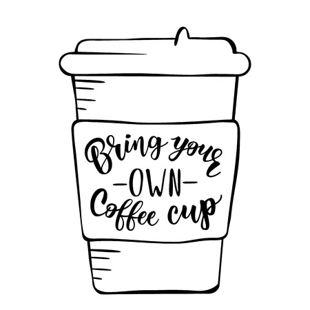 Bring your own coffee cup handwritten text title sign. Waste management concept isolated on white background. Vectores