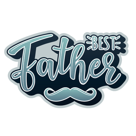 Vector illustrations for invitation, congratulation or greeting cards. Fathers day poster, typography design, lettering