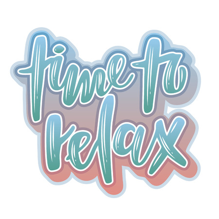 Vector greeting lettering with Time to relax inscription. Can be used for cards, flyers, posters, t-shirts. Vectores