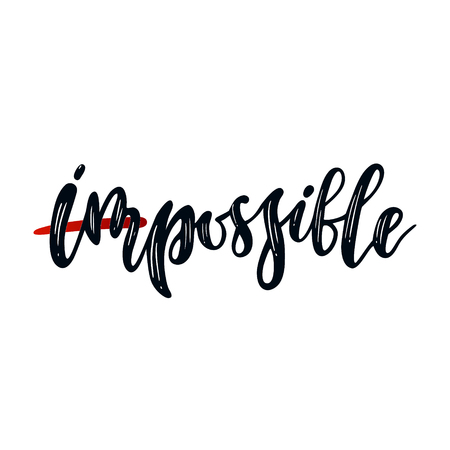 Impossible inspirational quote, motivation. Vector lettering, inscription, calligraphy design.