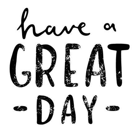 Haben Sie einen tollen Tag, inspirierendes Zitat, Motivation