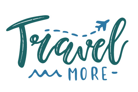 Travel more inspirational quote, motivation. Vector lettering, inscription, calligraphy design.