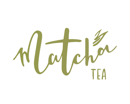 Matcha tea. Hand drawn lettering quote about matcha tea.