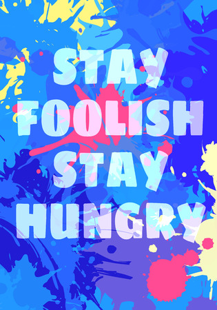Stay Foolish and Hungry quote motivation square acrylic stroke poster