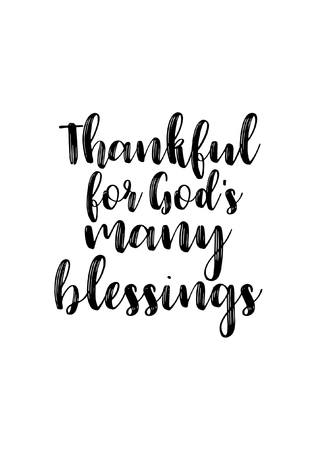 Hand drawn lettering. Ink illustration. Modern brush calligraphy. Isolated on white background. Thankful for Gods many blessings.