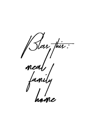 Hand drawn lettering. Ink illustration. Modern brush calligraphy. Isolated on white background. Bless this meal family home