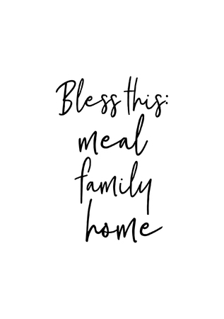 Hand drawn lettering. Ink illustration. Modern brush calligraphy. Isolated on white background. Bless meal family home. Illustration