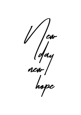 Hand drawn lettering. Ink illustration. Modern brush calligraphy. Isolated on white background. New day, new hope.