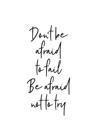 Hand drawn lettering. Ink illustration. Modern brush calligraphy. Isolated on white background. Do not Afraid To Fail. 일러스트