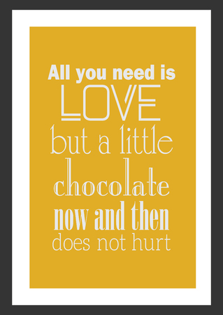 Food quote white paper. All you need is love but a little chocolate now and then does not hurt. 向量圖像